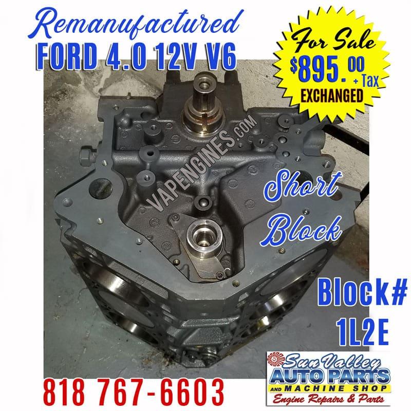Ford 4 0L V6 SOHC Engine Short Block Remanufactured