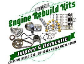 Engine Rebuild Kits for cars and trucks.